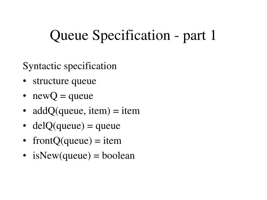Queue Specification - part 1