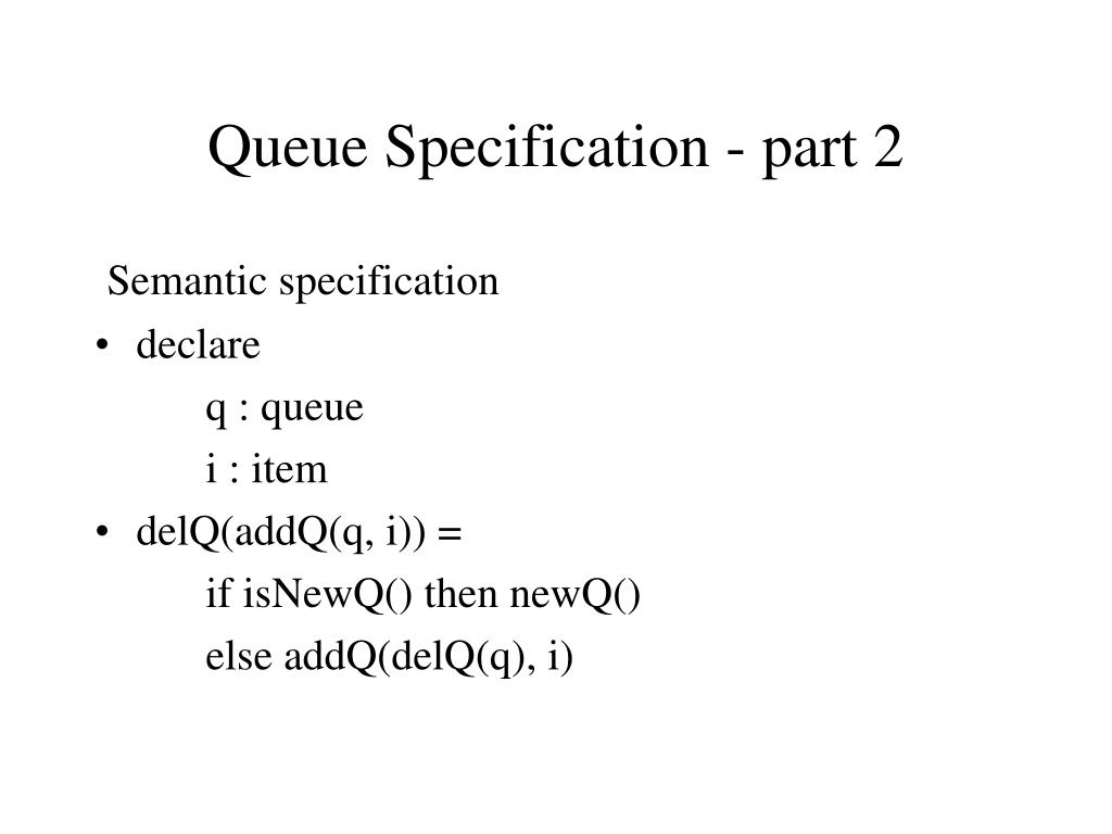 Queue Specification - part 2
