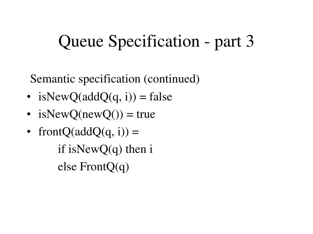 Queue Specification - part 3