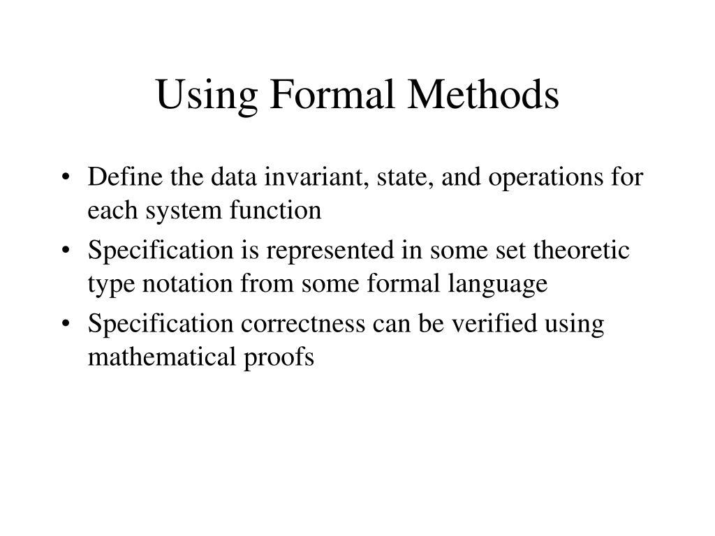 Using Formal Methods