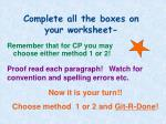complete all the boxes on your worksheet