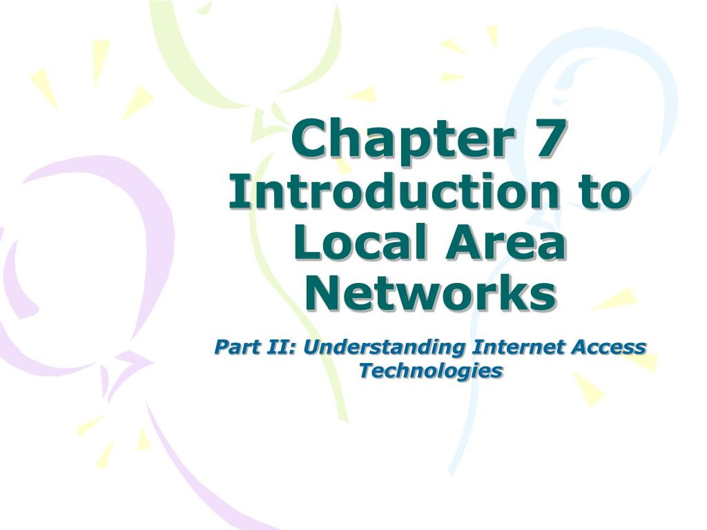 chapter 7 introduction to local area networks l.