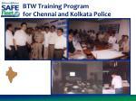 btw training program for chennai and kolkata police