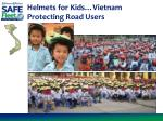 helmets for kids vietnam protecting road users