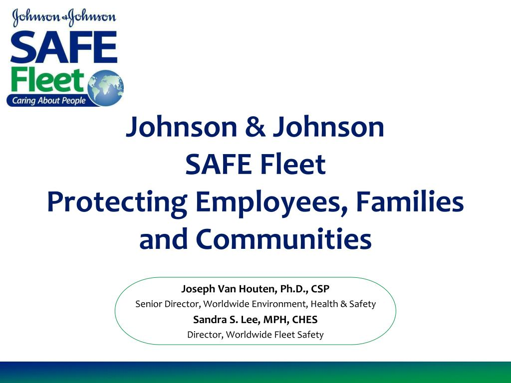 johnson johnson safe fleet protecting employees families and communities l.