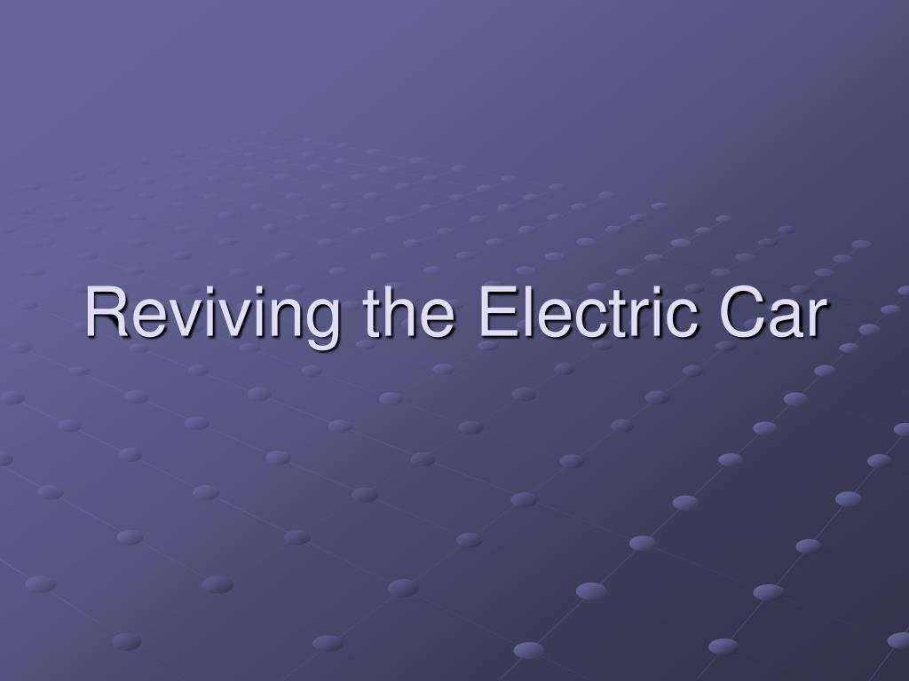 reviving the electric car l.
