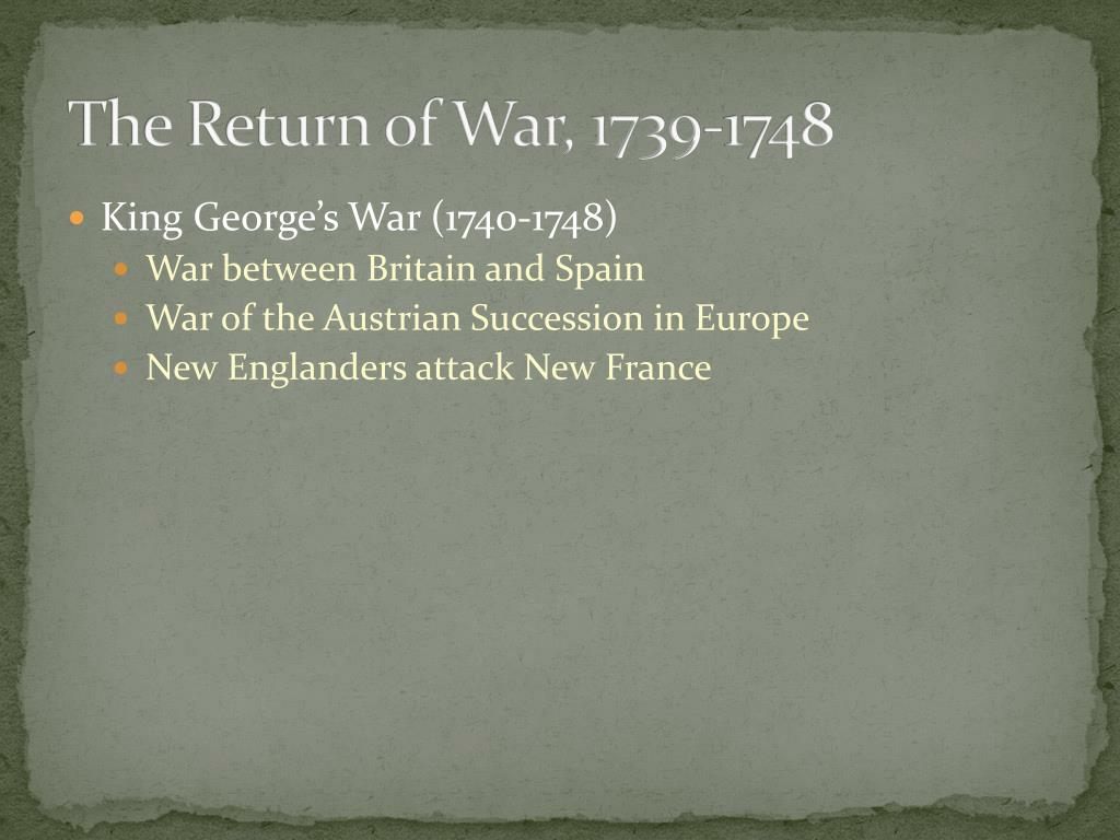 The Return of War, 1739-1748