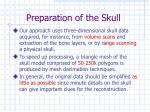 preparation of the skull7