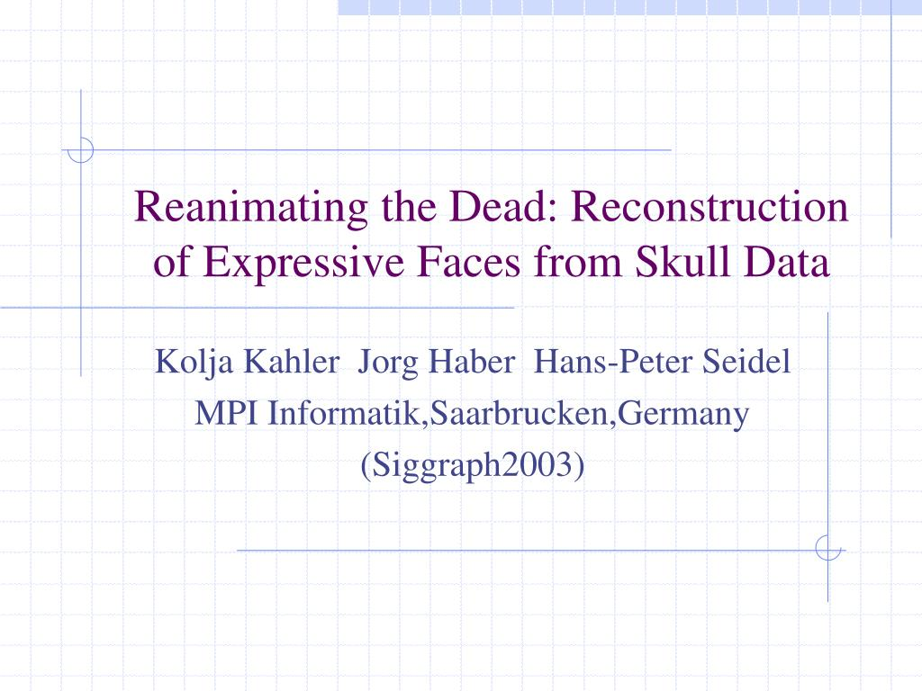 reanimating the dead reconstruction of expressive faces from skull data l.
