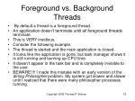 foreground vs background threads