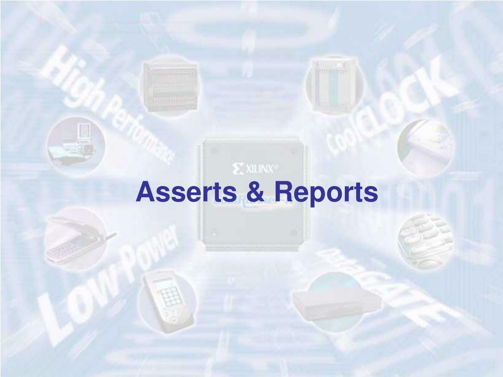 Asserts & Reports