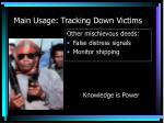 main usage tracking down victims