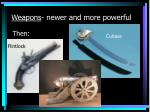 weapons newer and more powerful