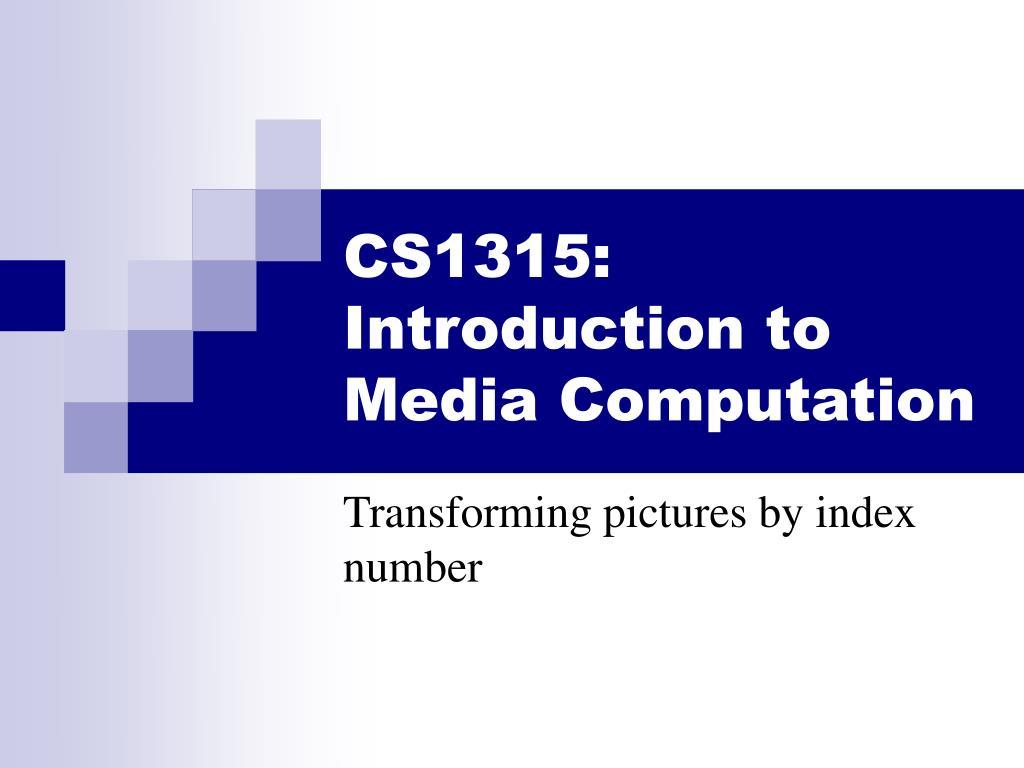 cs1315 introduction to media computation l.