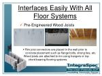 interfaces easily with all floor systems12