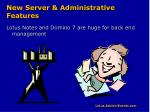new server administrative features