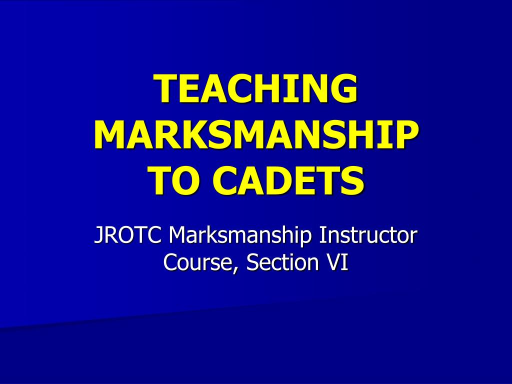 teaching marksmanship to cadets l.
