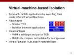 virtual machine based isolation