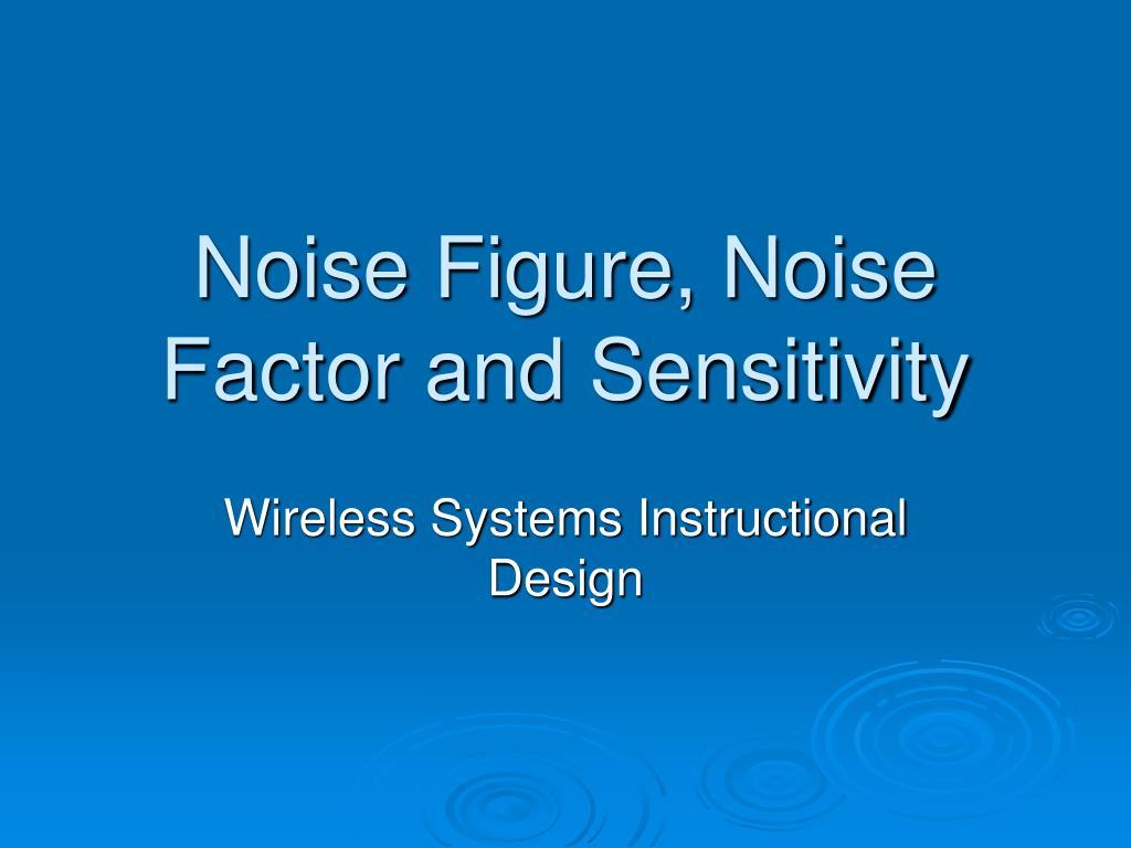 noise figure noise factor and sensitivity l.