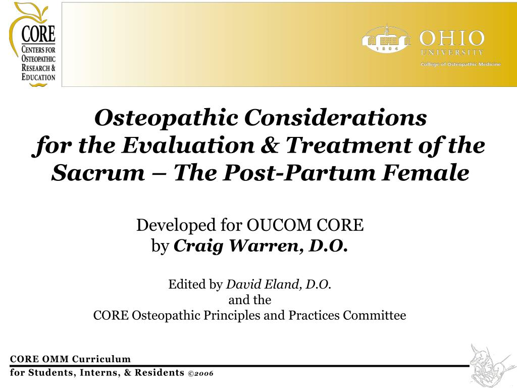 osteopathic considerations for the evaluation treatment of the sacrum the post partum female l.