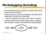 merkebygging branding