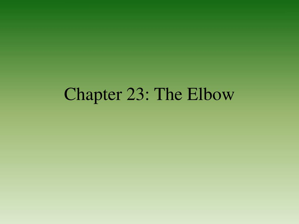 chapter 23 the elbow l.