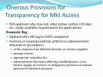 onerous provisions for transparency for mkt access