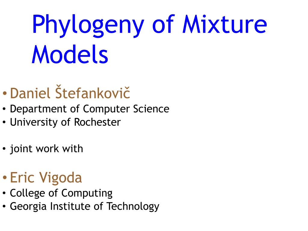 phylogeny of mixture models l.