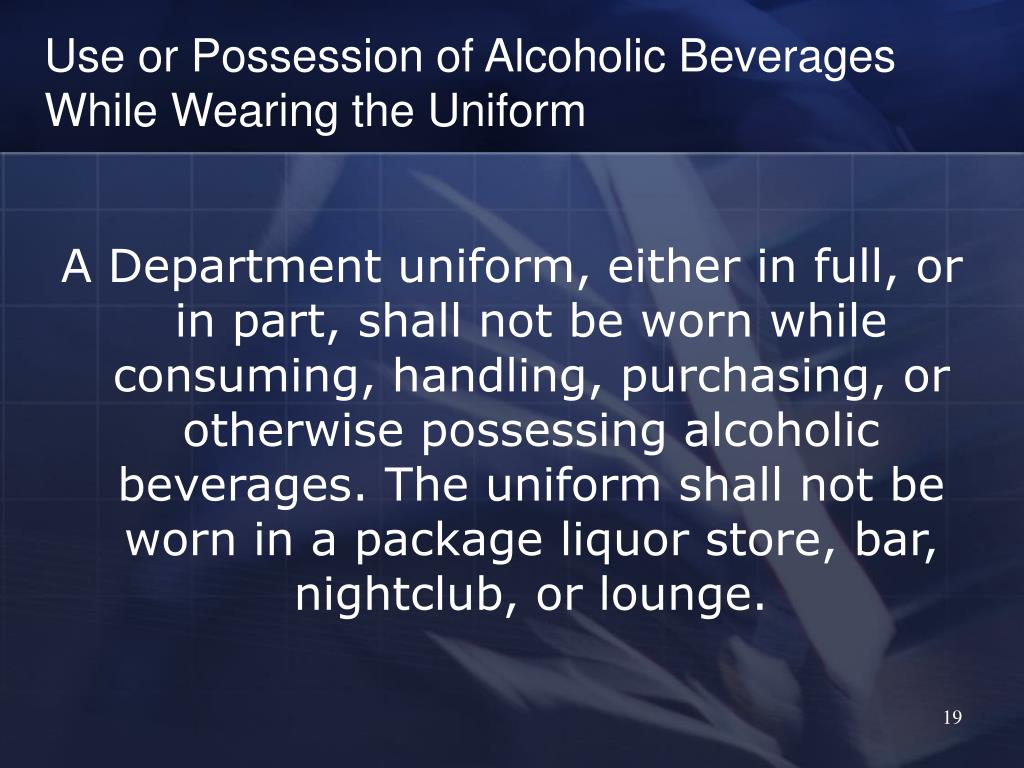 Use or Possession of Alcoholic Beverages While Wearing the Uniform