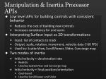 manipulation inertia processor apis