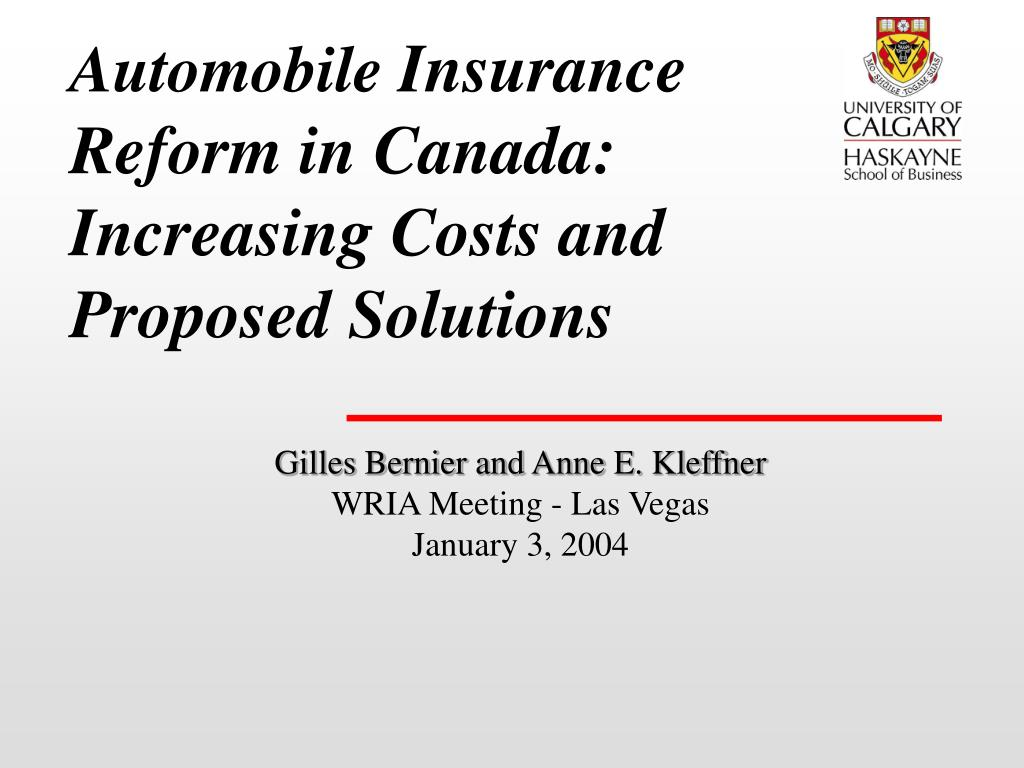 automobile insurance reform in canada increasing costs and proposed solutions l.