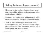 rolling resistance improvements c