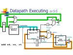 datapath executing add