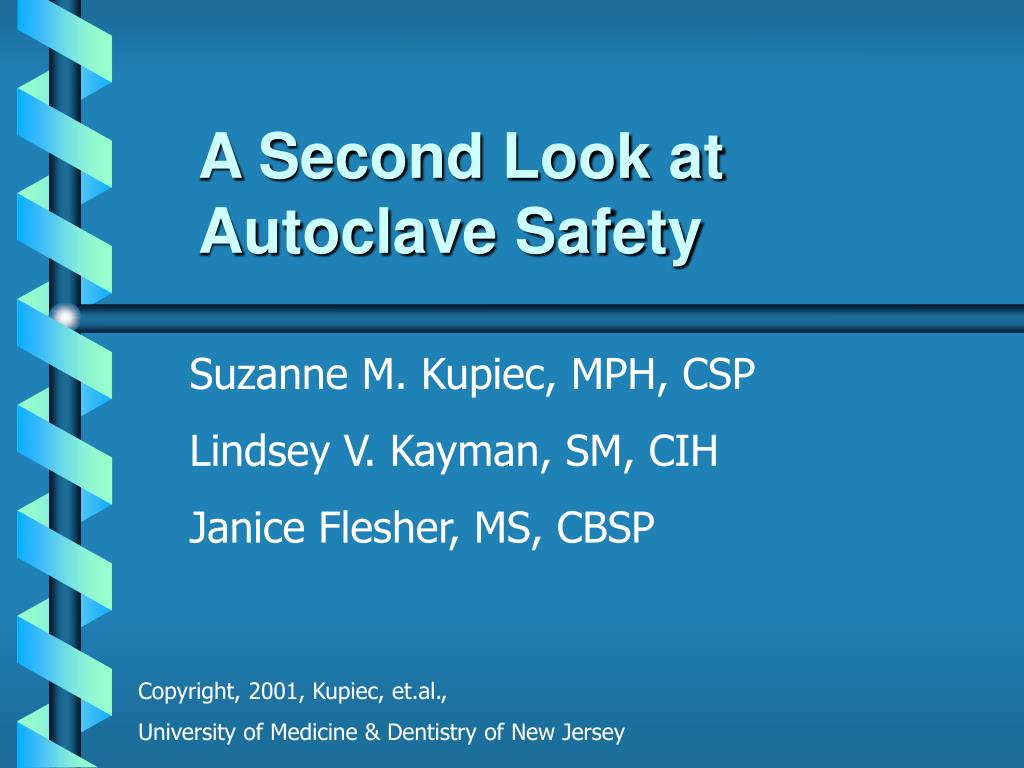 a second look at autoclave safety l.