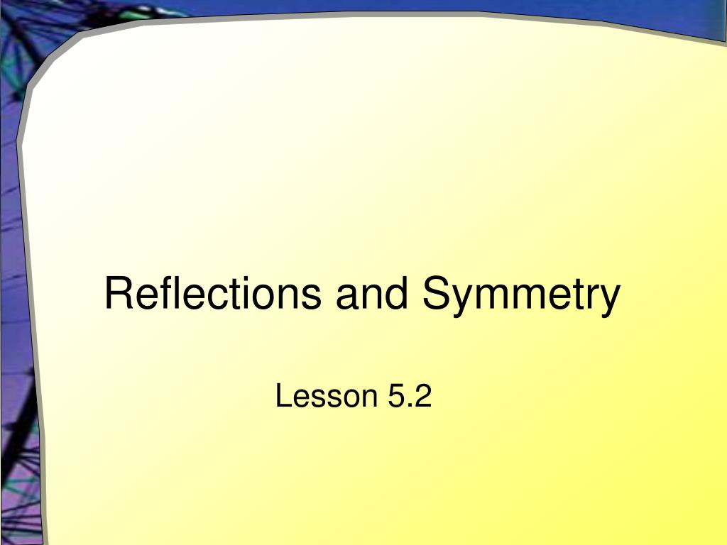 reflections and symmetry l.