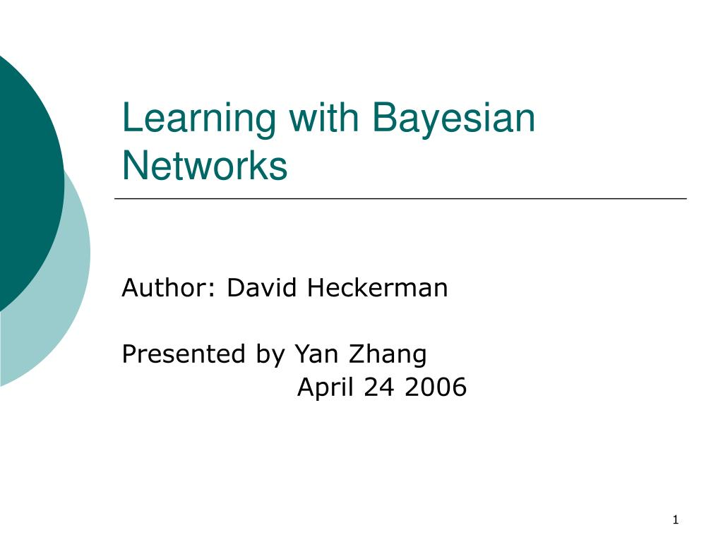 learning with bayesian networks l.