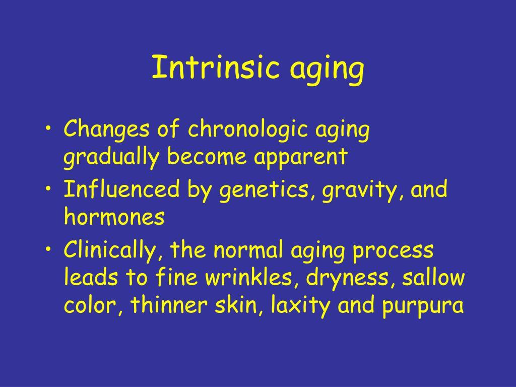 Intrinsic aging