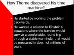how thorne discovered his time machine