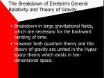 the breakdown of einstein s general relativity and theory of gravity