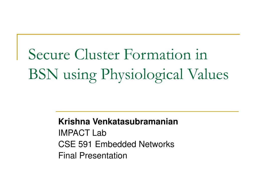 secure cluster formation in bsn using physiological values l.