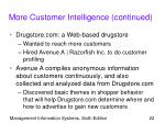 more customer intelligence continued22