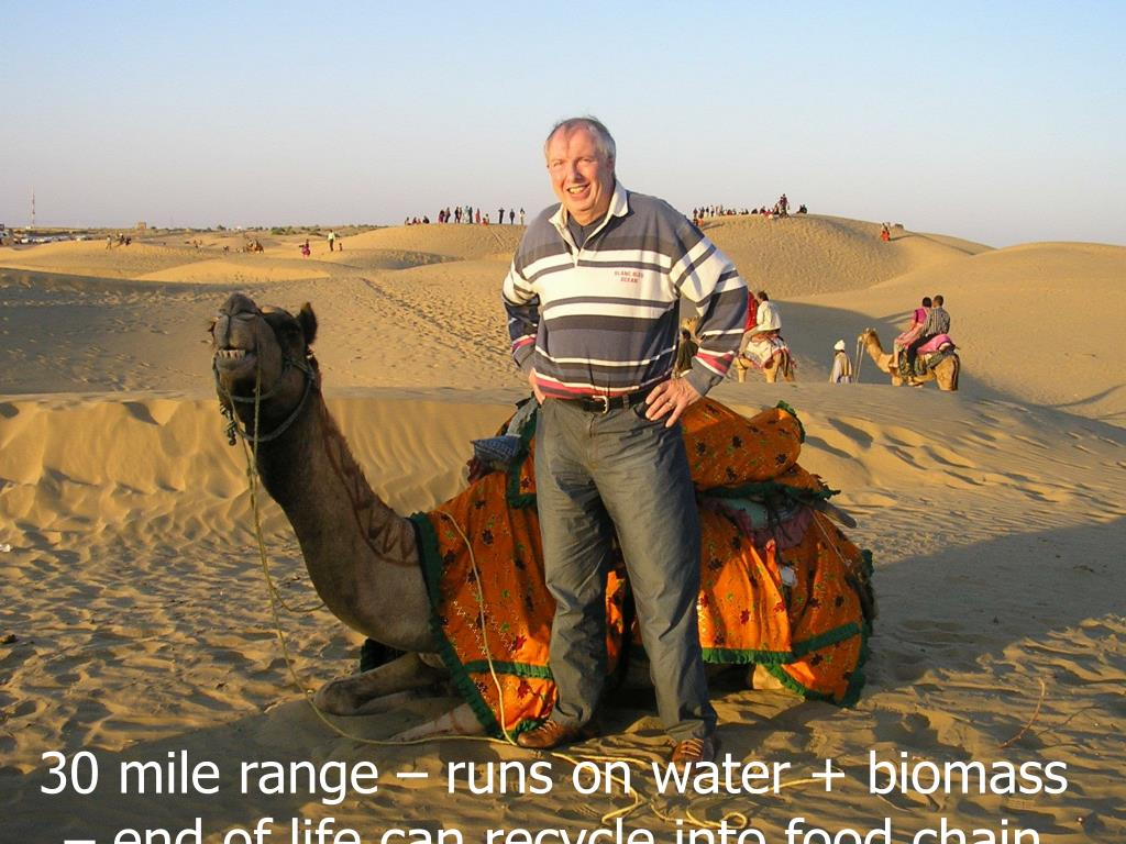 30 mile range – runs on water + biomass – end of life can recycle into food chain