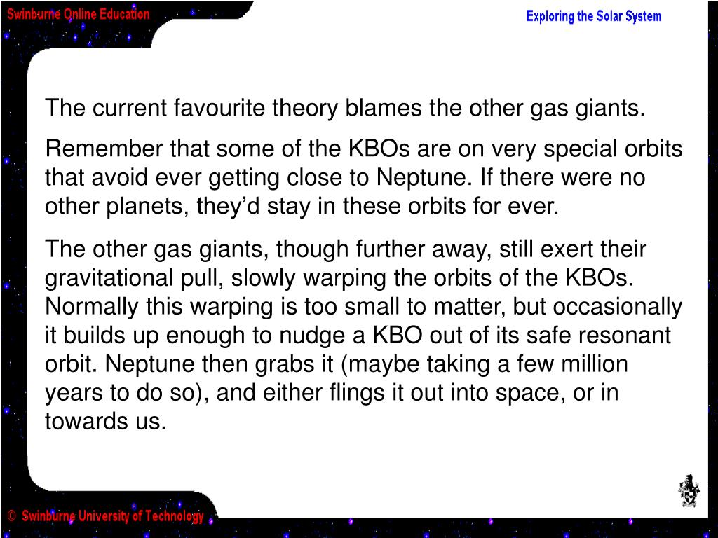 The current favourite theory blames the other gas giants.