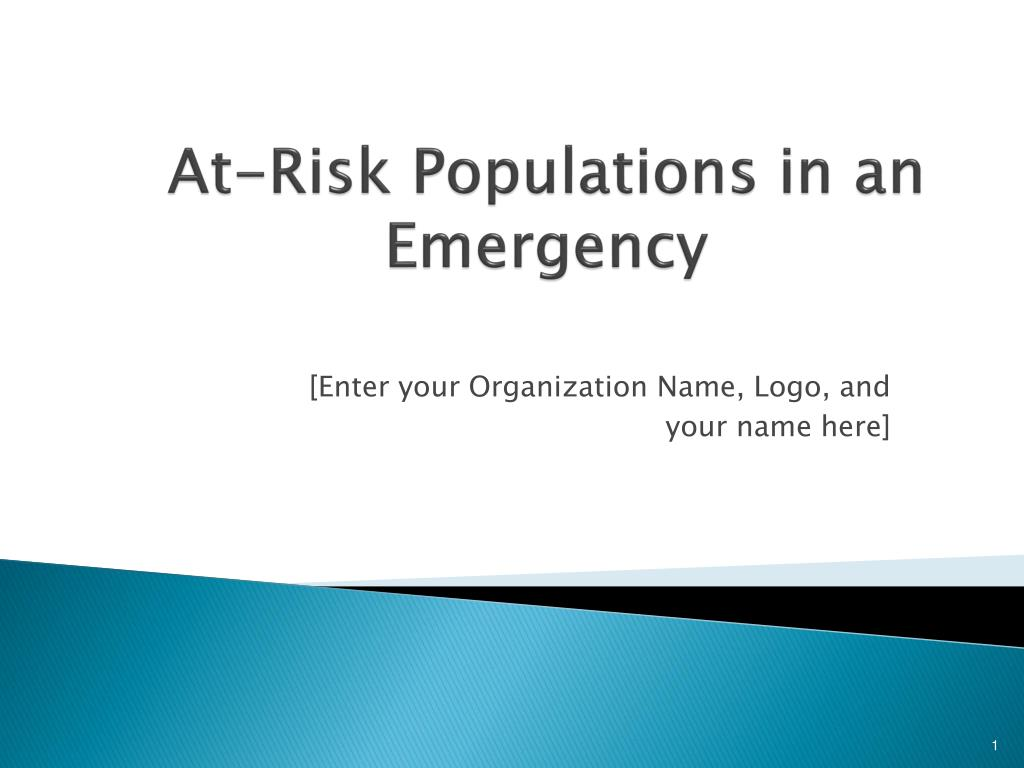 at risk populations in an emergency l.