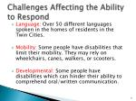 challenges affecting the ability to respond