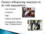 factors influencing reactions in at risk populations
