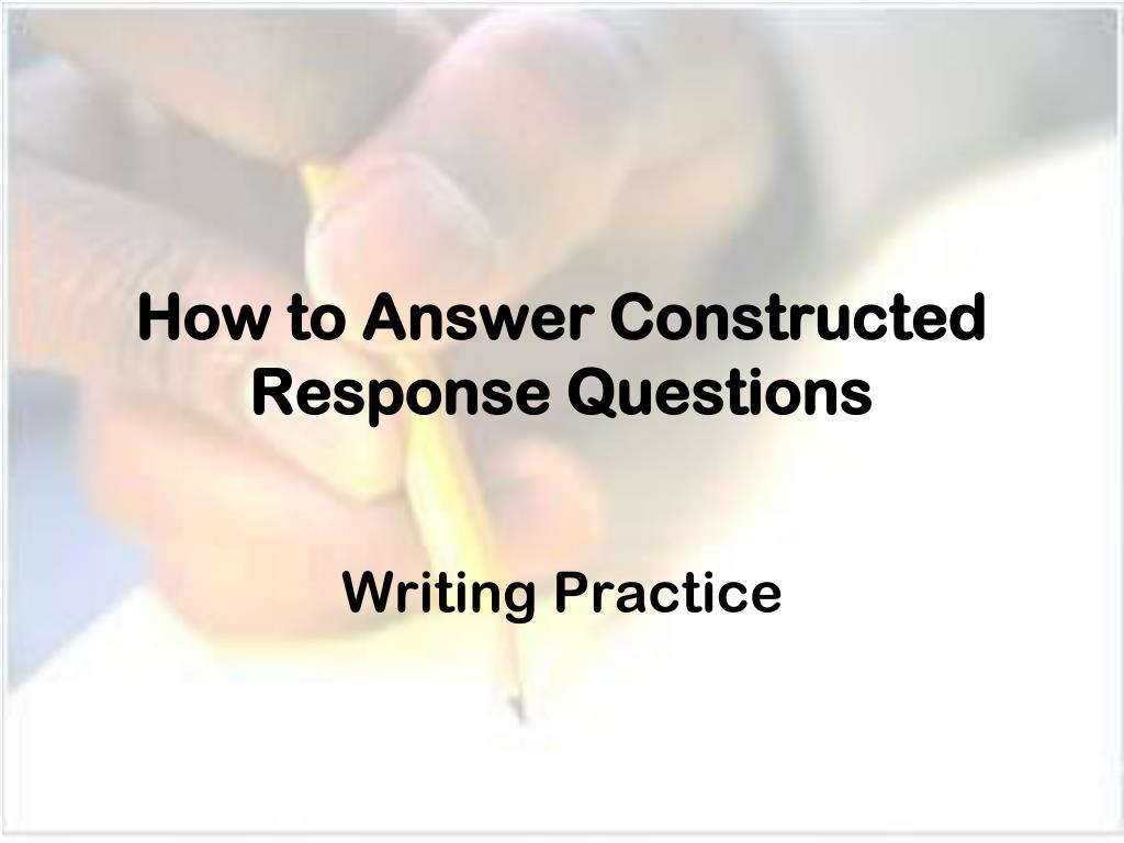 how to answer constructed response questions l.