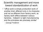 scientific management and move toward standardization of work
