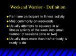 weekend warrior definition
