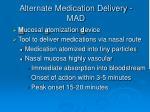 alternate medication delivery mad
